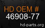 hd 46908-77 genuine part number