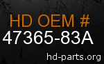 hd 47365-83A genuine part number