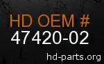 hd 47420-02 genuine part number