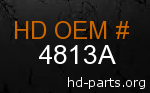 hd 4813A genuine part number