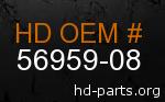 hd 56959-08 genuine part number