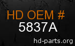 hd 5837A genuine part number