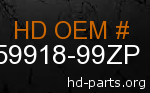 hd 59918-99ZP genuine part number