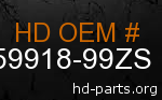 hd 59918-99ZS genuine part number