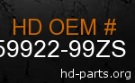 hd 59922-99ZS genuine part number