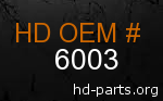 hd 6003 genuine part number
