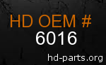 hd 6016 genuine part number