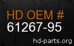 hd 61267-95 genuine part number