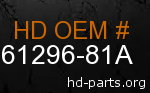 hd 61296-81A genuine part number