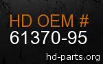 hd 61370-95 genuine part number
