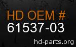 hd 61537-03 genuine part number