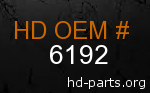 hd 6192 genuine part number