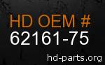 hd 62161-75 genuine part number