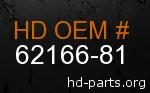hd 62166-81 genuine part number