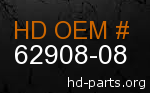 hd 62908-08 genuine part number