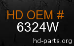 hd 6324W genuine part number