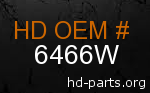 hd 6466W genuine part number