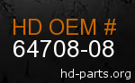 hd 64708-08 genuine part number
