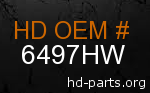 hd 6497HW genuine part number