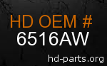 hd 6516AW genuine part number