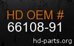 hd 66108-91 genuine part number