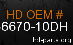 hd 66670-10DH genuine part number
