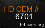 hd 6701 genuine part number