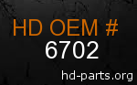 hd 6702 genuine part number