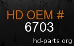 hd 6703 genuine part number