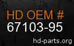 hd 67103-95 genuine part number