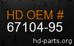 hd 67104-95 genuine part number