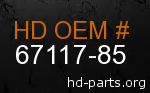 hd 67117-85 genuine part number