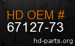 hd 67127-73 genuine part number