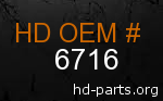 hd 6716 genuine part number