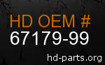 hd 67179-99 genuine part number