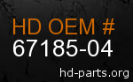 hd 67185-04 genuine part number