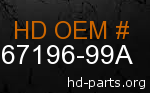 hd 67196-99A genuine part number
