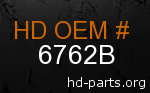 hd 6762B genuine part number
