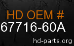 hd 67716-60A genuine part number