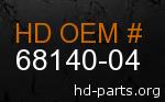 hd 68140-04 genuine part number