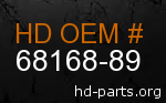 hd 68168-89 genuine part number