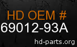 hd 69012-93A genuine part number