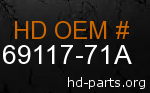 hd 69117-71A genuine part number
