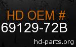 hd 69129-72B genuine part number