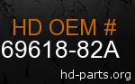 hd 69618-82A genuine part number