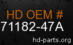 hd 71182-47A genuine part number