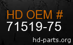 hd 71519-75 genuine part number