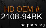 hd 72108-94BK genuine part number