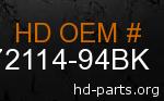 hd 72114-94BK genuine part number