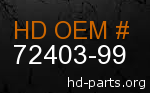 hd 72403-99 genuine part number